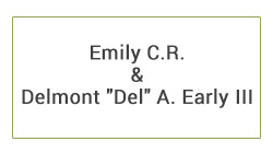 "Emily C.R. & Delmont ""Del"" A. Early III"